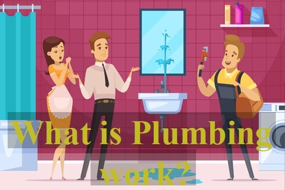 What is Plumbing work?