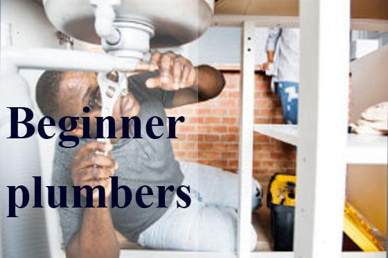 Beginner plumbers