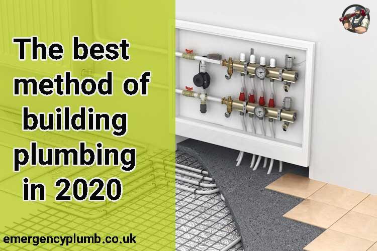 best method of building plumbing